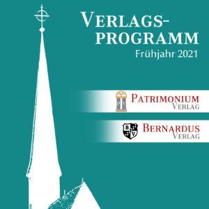 Das Verlagsprogramm des Bernardus- und des Patrimonium-Verlags zum Download